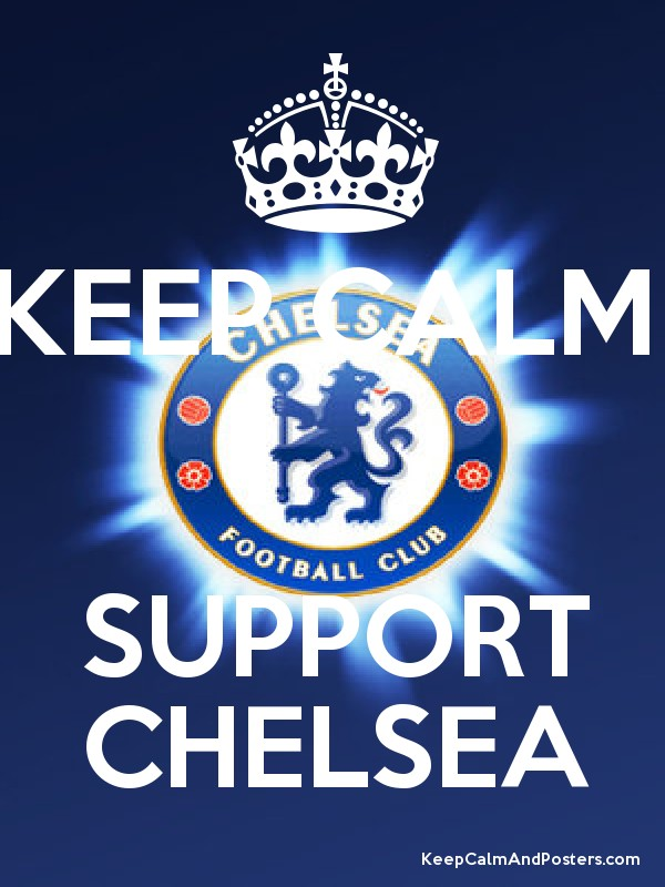 Keep Calm And Go Chelsea