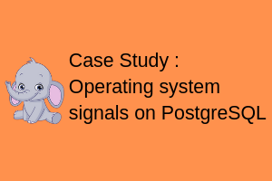 Case study: Operating system kill signals on PostgreSQL - postgreshelp