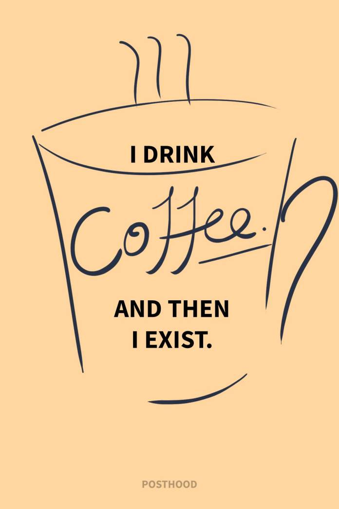 A great collection of funny coffee quotes that go perfectly with your caffeinated vibes. Make them your Instagram post to express your coffee love.