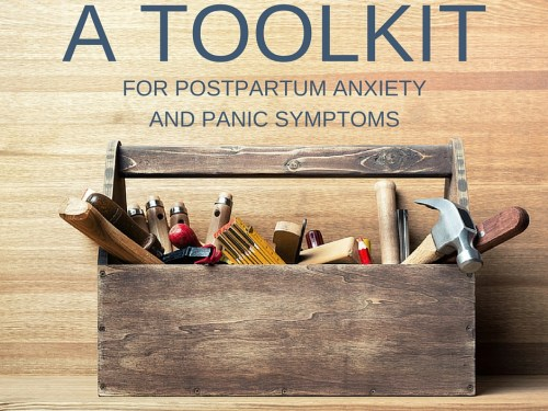 A Tool Kit for Postpartum Anxiety and Panic Symptoms -postpartumprogress.com