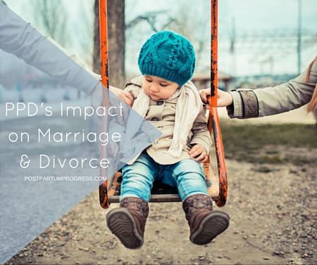 PPD's Impact on Marriage & Divorce -postpartumprogress.com