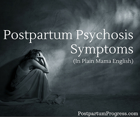 Postpartum Psychosis Symptoms in Plain Mama English