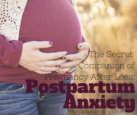 The Secret Companion of Pregnancy After Loss: Postpartum Anxiety -postpartumprogress.com