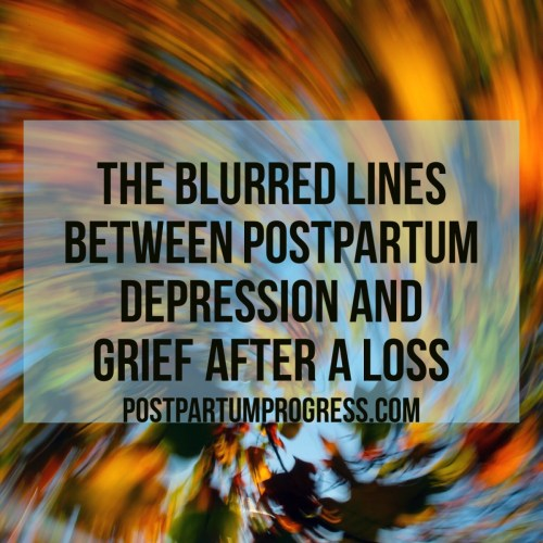 The Blurred Lines Between Postpartum Depression and Grief After a Lost -postpartumprogress.com