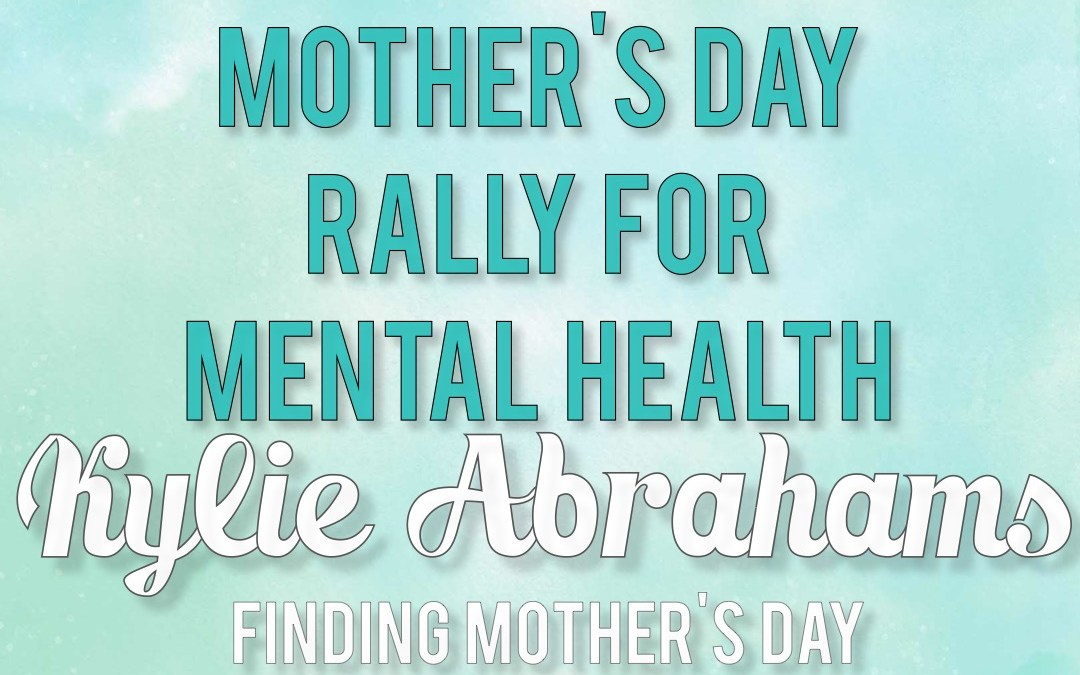 Kylie Abrahams: Finding Mother's Day