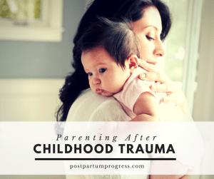 parenting after childhood trauma