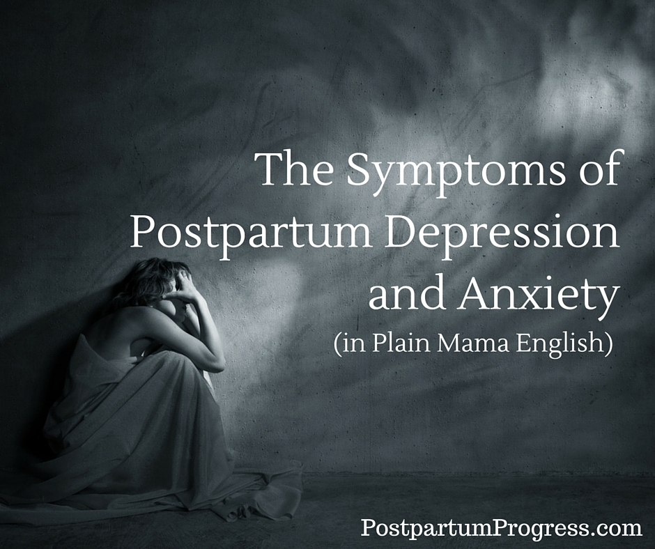 The Symptoms Of Postpartum Depression Anxiety