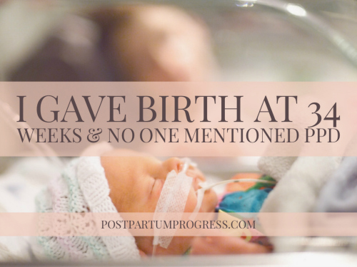 I Gave Birth at 34 Weeks & No One Mentioned PPD