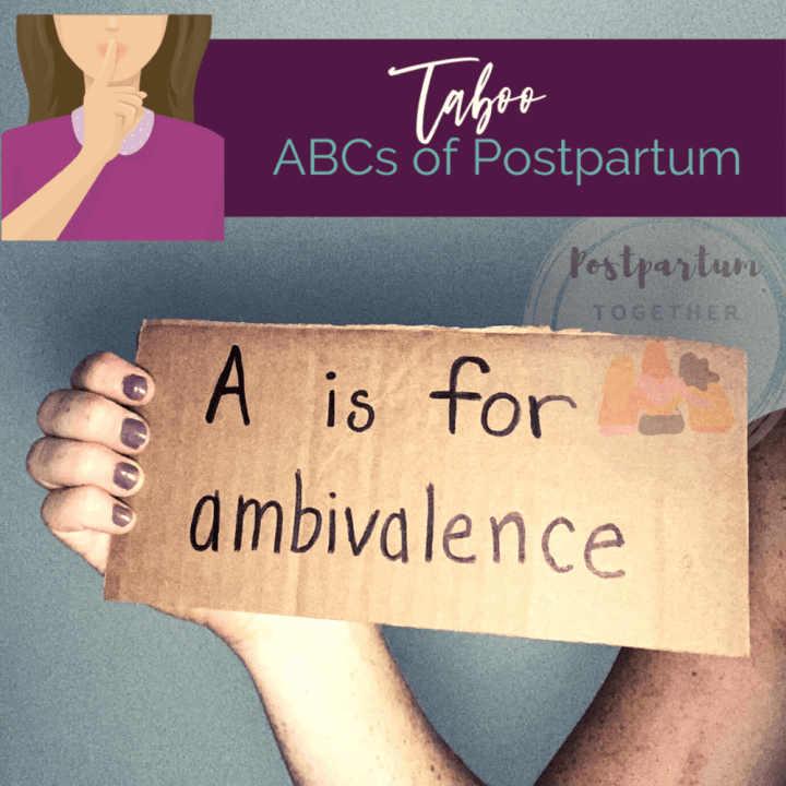 a is for ambivalence postpartum together postpartum coach