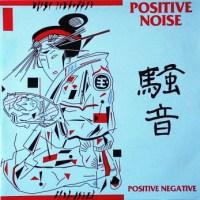 Record Review: Positive Noise - Positive Negative