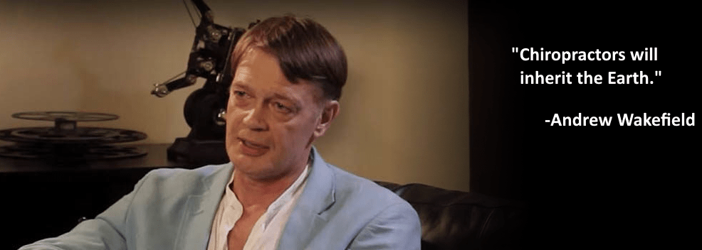 Andrew Wakefield and Chiropractic