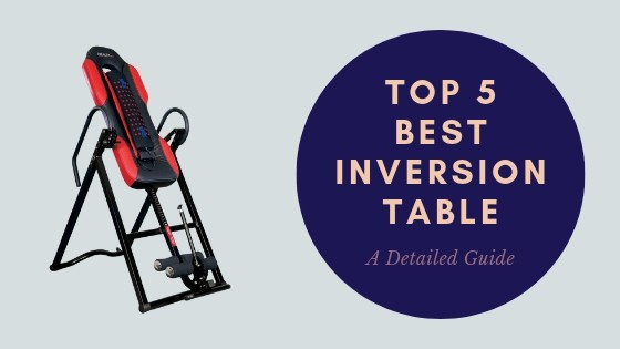 Top 5 Best Inversion Table