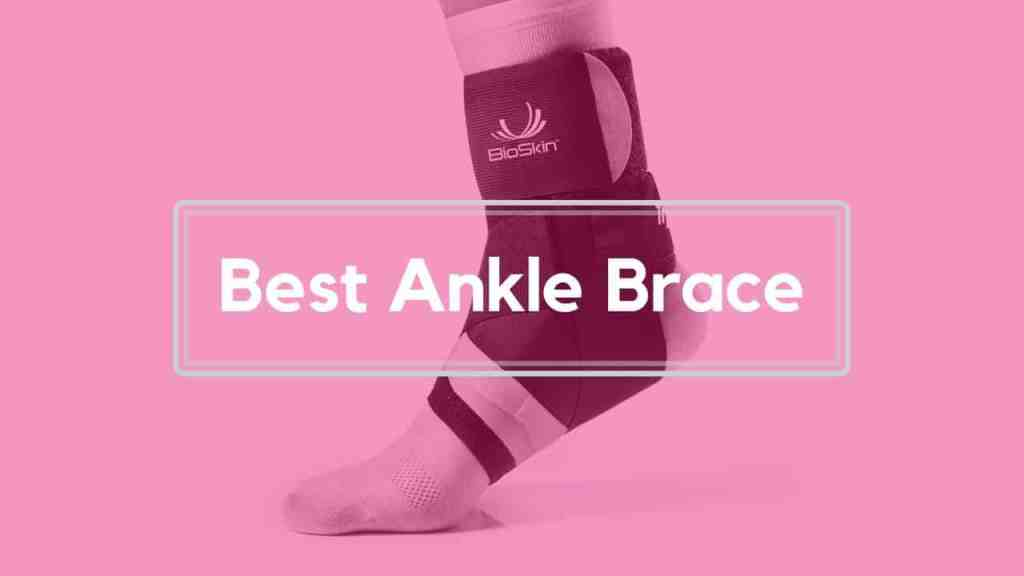 How To Choose The 5 Best Ankle Brace of 2020