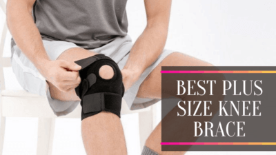6 Best Plus Size Knee Brace – The Best Friend for your Knees