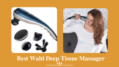 7 Best Wahl Deep Tissue Massager – Relax your Muscles