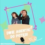 """""""Dwie agentki dopotęgi"""" – rusza pierwsza seria podcastów!"""