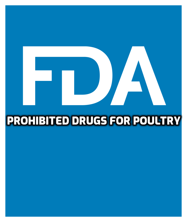 FDA PROHIBITED DRUGS in poultry
