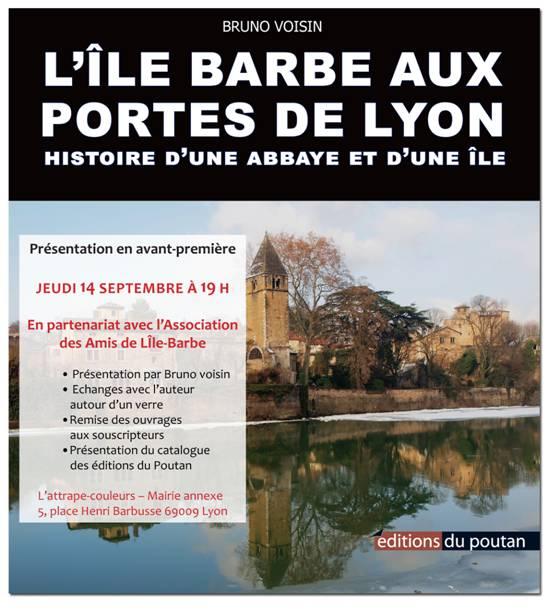 L'Île Barbe aux portes de Lyon – histoire d'une abbaye et d'une île – Bruno Voisin