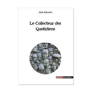 Le Collecteur du quotidien - Alain Babanini