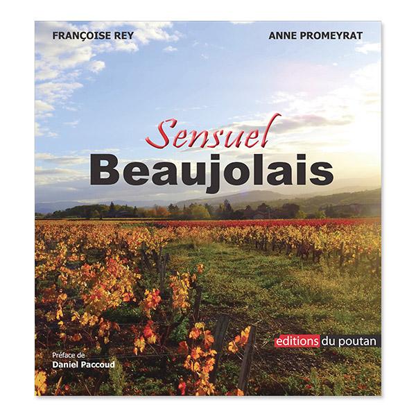 Sensuel Beaujolais de Françoise Rey et Anne Promeyrat