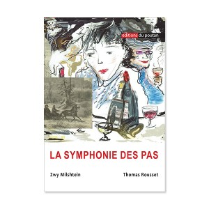 La Symphonie des pas Zwy Milshtein (illustrations) et Thomas Rousset (textes)