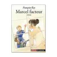 Marcel facteur de Françoise Rey