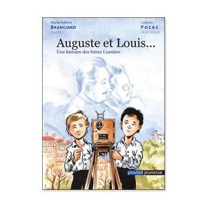 Auguste et Louis... Une histoire des frères Lumière