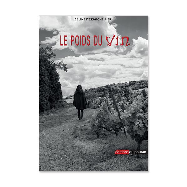 Le poids du vinCéline Dessaigne-Pieri - Ed. du Poutan