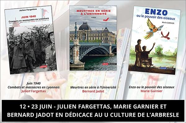Julien Fargettas, Marie Garnier et Bernard Jadot en dédicace au U Culture de L'Arbresle samedi 12 et mercredi 23 juin