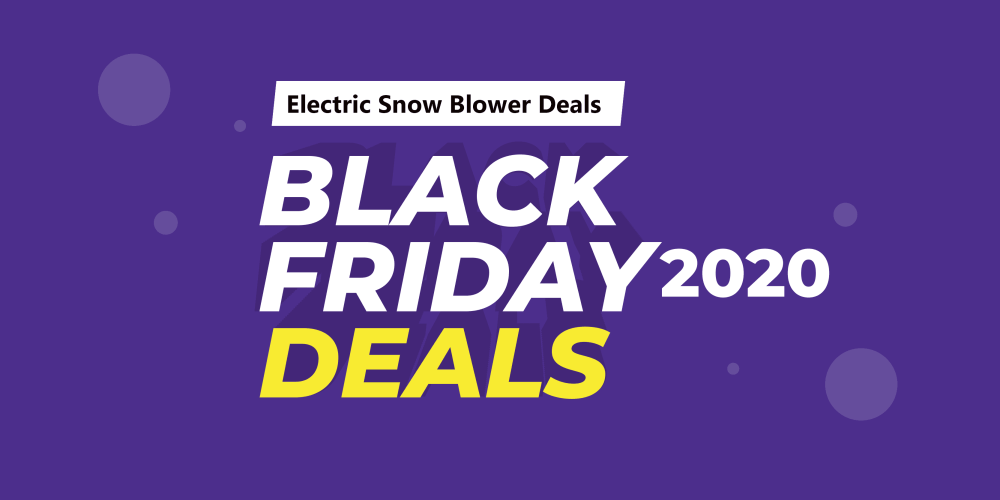 Electric Snow Blower Black Friday Deals(2020) On Amazon