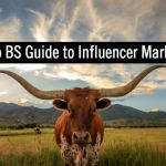 The No BS Approach to Influencer Marketing