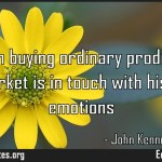 A person buying ordinary products in a supermarket is in touch with his deepest
