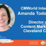 #CMWorld Interview: Amanda Todorovich Dishes on Creating Impactful Content for Healthcare