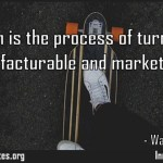 Innovation is the process of turning ideas into manufacturable and marketable