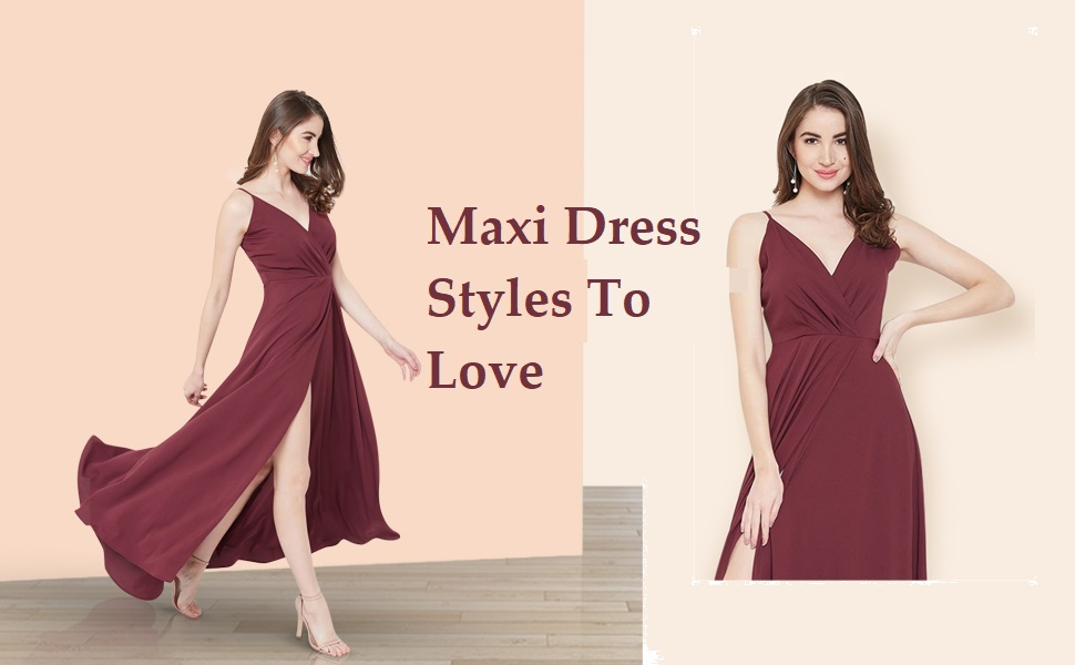 You are currently viewing Maxi Dress Styles To Love