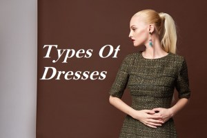 Read more about the article Types Of Dresses