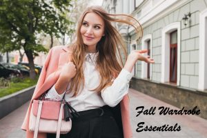 Read more about the article Fall Wardrobe Essentials !