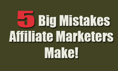 5 Affiliates Marketing Mistakes All Do But They Shouldn't 14