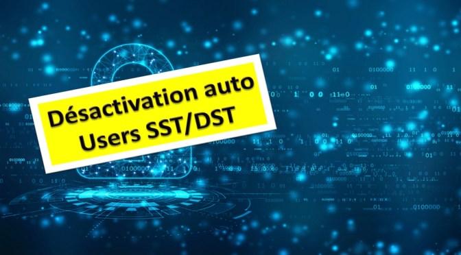 Désactivation automatique des profils SST/DST