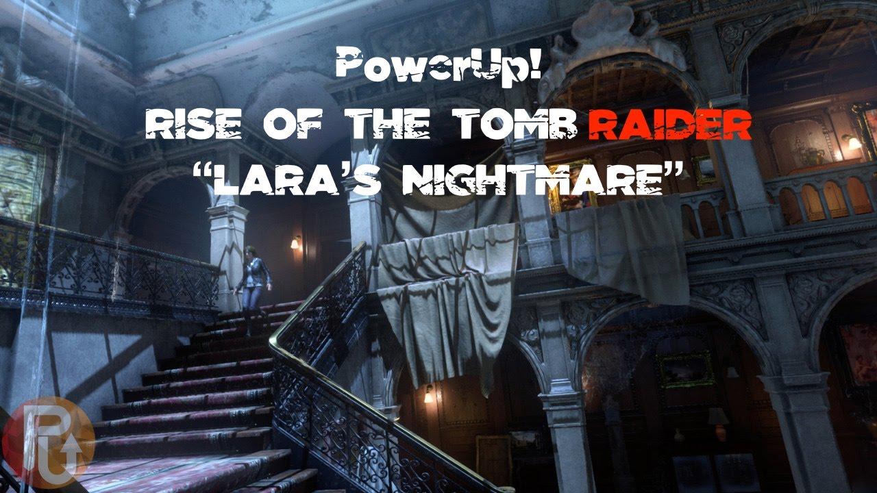 "Rise of the Tomb Raider: 20 Year Celebration ""Lara's Nightmare"""