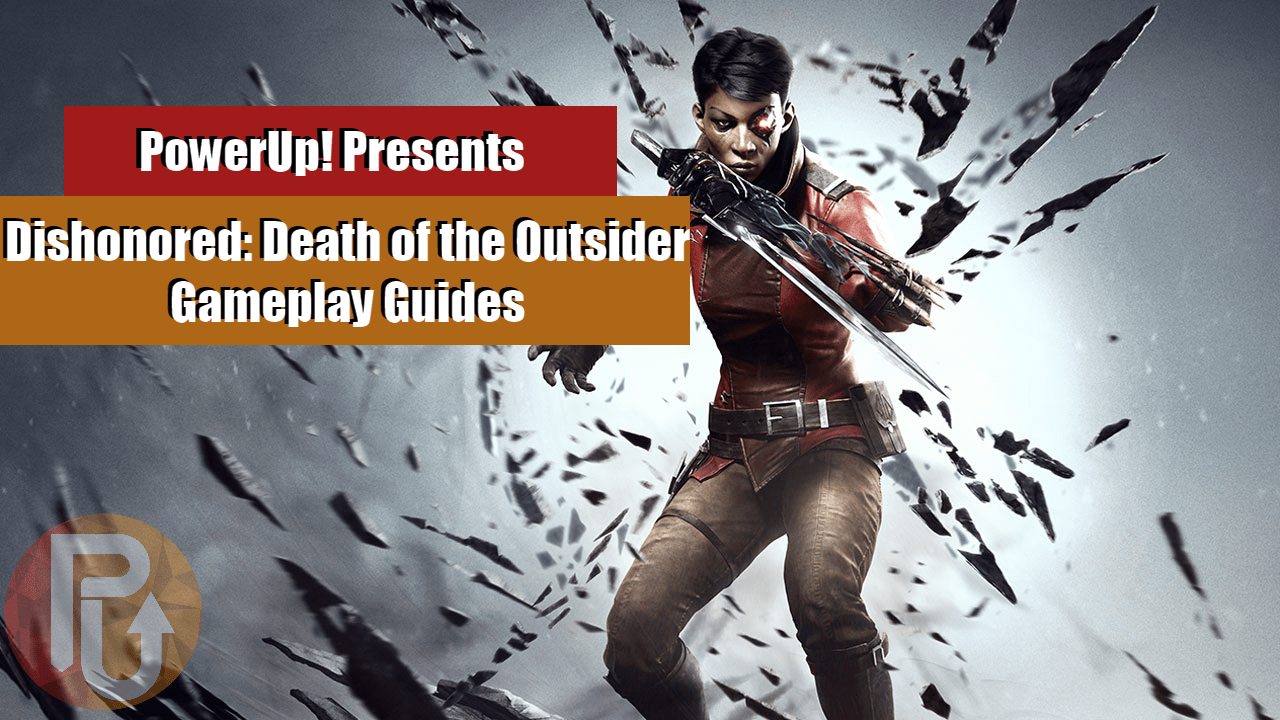 Dishonored: Death of the Outsider – How to Break into the Black Market (Chapter 2)