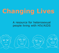 Changing Lives - A resource for heterosexual people living with HIV