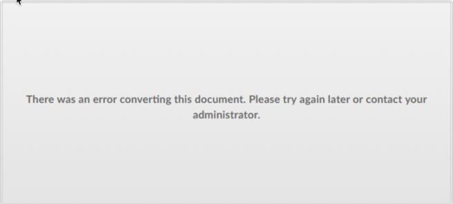Error Message: There is an error converting this document.  Please try again later or contact your administrator.
