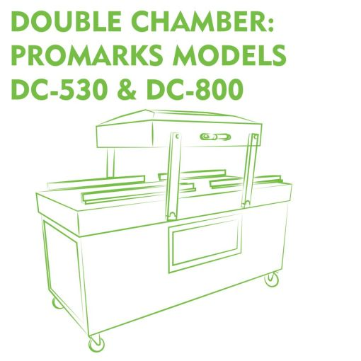 Double Chamber: Promarks Models DC-530 & DC-800