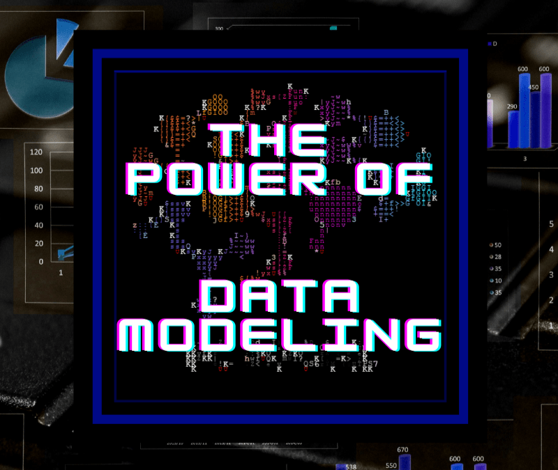 The power of data modeling for Your Business
