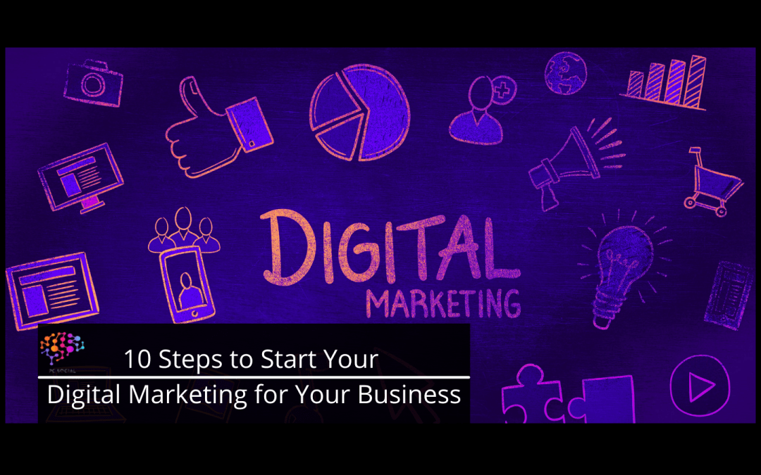 10 Steps to Start Your Digital Marketing For Your Business