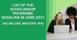 List of Scholarships Deadline in June 2021