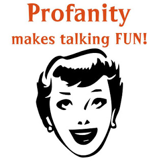 When is it acceptable to use profanity?