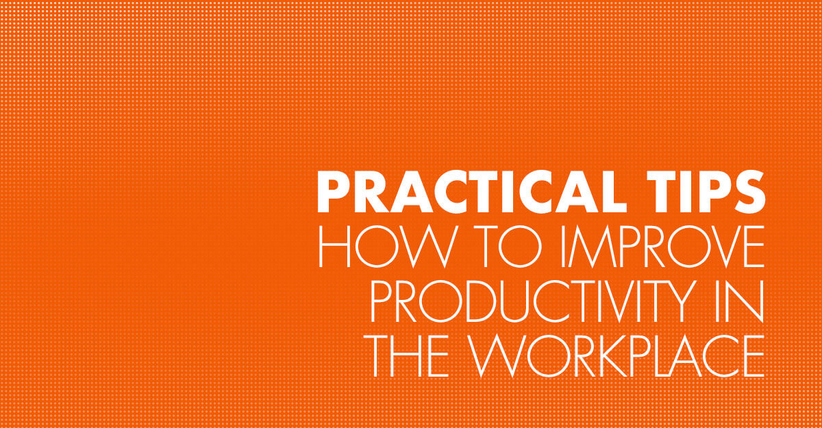 How to improve productivity in the workplace