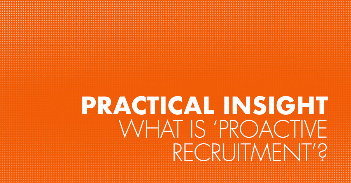 What is 'proactive recruitment'?